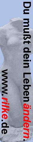 Besuchen Sie auch unsere Seite www.rilke.de mit Gedichten von Rainer Maria Rilke!